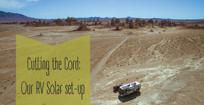 Cutting the Cord: Our RV Solar Set-up