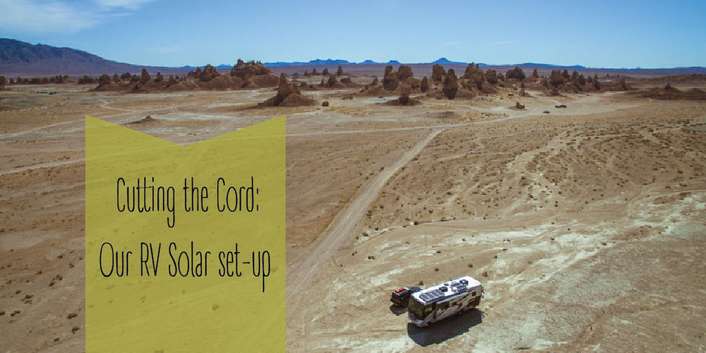 Cutting the Cord: Our RV Solar Set-up - RV to Freedom