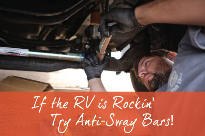 If the RV is Rockin' – Try Anti-Sway Bars!