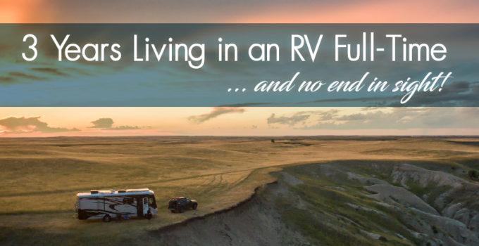 Three Years Living in an RV Full-Time and No End in Sight