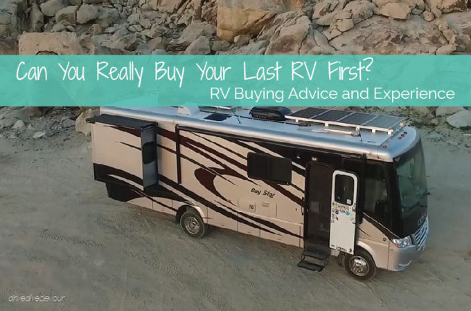 RV buying advice and experience